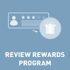 Picture of Review Rewards Program